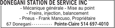 Donegani Station De Service Inc (514-697-4010) - Display Ad - - Freins, injection, balancement - Pneus - Frank Mancuso, Propriétaire - Mécanique générale - Mise au point