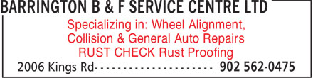 Barrington B & F Service Centre Ltd (902-562-0475) - Display Ad - Collision & General Auto Repairs RUST CHECK Rust Proofing Specializing in: Wheel Alignment,