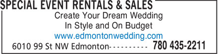 Special Event Rentals (780-435-2211) - Display Ad - Create Your Dream Wedding In Style and On Budget www.edmontonwedding.com Create Your Dream Wedding In Style and On Budget www.edmontonwedding.com