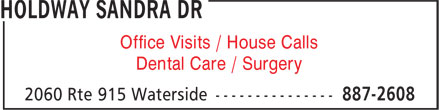 Holdway Sandra Dr (506-887-2608) - Display Ad - Office Visits / House Calls Dental Care / Surgery
