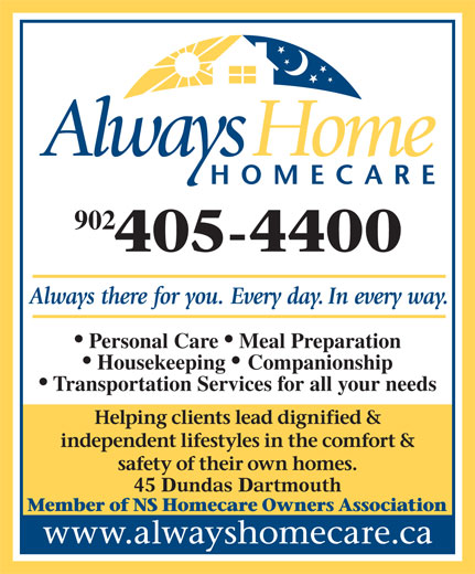 Always Home Homecare (902-405-4400) - Annonce illustrée======= - Personal Care   Meal Preparation 902 Housekeeping   Companionship Transportation Services for all your needs 45 Dundas Dartmouth