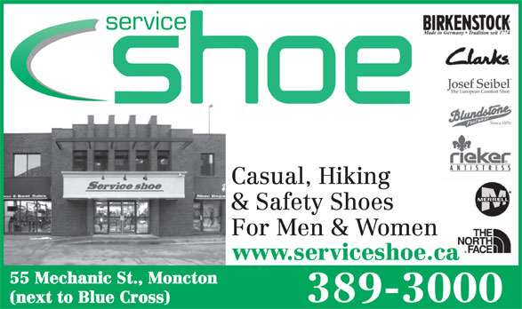 Service Shoe Repair & Boot Shop Ltd (506-389-3000) - Display Ad - service Casual, Hiking & Safety Shoes For Men & Women www.serviceshoe.ca 55 Mechanic St., Moncton 389-3000 (next to Blue Cross)