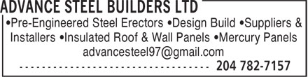 Advance Steel Builders Ltd (204-782-7157) - Display Ad - •Pre-Engineered Steel Erectors •Design Build •Suppliers & Installers •Insulated Roof & Wall Panels •Mercury Panels