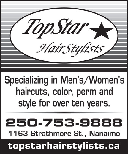 Topstar Hairstylists (250-753-9888) - Display Ad - Specializing in Men's/Women's haircuts, color, perm and style for over ten years. 250-753-9888 1163 Strathmore St., Nanaimo topstarhairstylists.ca
