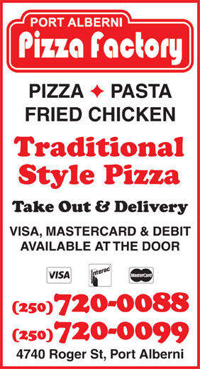 Port Alberni Pizza Factory (250-720-0088) - Annonce illustrée======= - Style Pizza 4740 Roger St, Port Alberni PIZZA PASTA FRIED CHICKEN Traditional