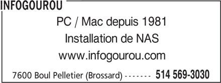Infogourou (514-569-3030) - Annonce illustrée======= - INFOGOUROU PC / Mac depuis 1981 Installation de NAS www.infogourou.com 7600 Boul Pelletier (Brossard) ------- 514 569-3030 INFOGOUROU PC / Mac depuis 1981 Installation de NAS www.infogourou.com 7600 Boul Pelletier (Brossard) ------- 514 569-3030