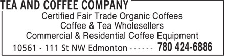 Tea And Coffee Company (780-424-6886) - Annonce illustrée======= - Certified Fair Trade Organic Coffees Coffee & Tea Wholesellers Commercial & Residential Coffee Equipment
