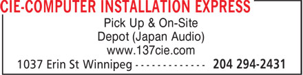 CIE-Computer Installation Express (204-294-2431) - Annonce illustrée======= - Pick Up & On-Site Depot (Japan Audio) www.137cie.com