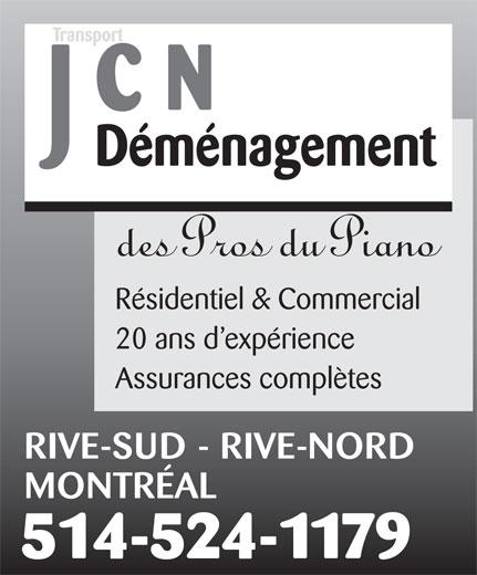 Transport J C N (514-524-1179) - Display Ad - Transport Déménagement des Pros du Piano Résidentiel & Commercial 20 ans d expérience Assurances complètes RIVE-SUD - RIVE-NORD MONTRÉAL 514-524-1179