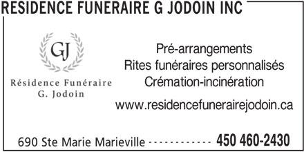 Résidence Funéraire G Jodoin Inc (450-460-2430) - Annonce illustrée======= - Pré-arrangements Rites funéraires personnalisés Crémation-incinération www.residencefunerairejodoin.ca ------------ 450 460-2430 690 Ste Marie Marieville RESIDENCE FUNERAIRE G JODOIN INC