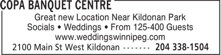 Copa Banquet Centre (204-338-1504) - Display Ad - Great new Location Near Kildonan Park Socials • Weddings • From 125-400 Guests www.weddingswinnipeg.com