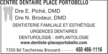 Centre Dentaire (450-466-1116) - Annonce illustrée======= - DENTISTERIE FAMILIALE ET ESTHÉTIQUE URGENCES DENTAIRES DENTUROLOGIE - IMPLANTOLOGIE www.dentiste-placeportobello.com