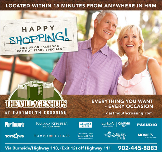 Dartmouth Crossing (902-445-8883) - Display Ad - EVERYTHING YOU WANT - EVERY OCCASION dartmouthcrossing.com FACTORY STORE Via Burnside/Highway 118, (Exit 12) off Highway 111 902-445-8883