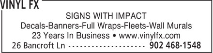 Vinyl FX (902-468-1548) - Annonce illustrée======= - SIGNS WITH IMPACT Decals-Banners-Full Wraps-Fleets-Wall Murals 23 Years In Business • www.vinylfx.com SIGNS WITH IMPACT Decals-Banners-Full Wraps-Fleets-Wall Murals 23 Years In Business • www.vinylfx.com