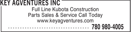 Key Agventures (780-980-4005) - Display Ad - Full Line Kubota Construction Parts Sales & Service Call Today www.keyagventures.com Full Line Kubota Construction Parts Sales & Service Call Today www.keyagventures.com