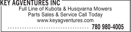 Key Agventures (780-980-4005) - Display Ad - Full Line of Kubota & Husqvarna Mowers Parts Sales & Service Call Today www.keyagventures.com