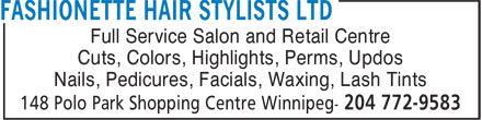 Fashionette Hair Stylists Ltd (204-772-9583) - Annonce illustrée======= - Cuts, Colors, Highlights, Perms, Updos Nails, Pedicures, Facials, Waxing, Lash Tints Full Service Salon and Retail Centre