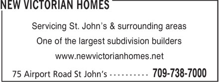 New Victorian Homes (709-738-7000) - Annonce illustrée======= - Servicing St. John's & surrounding areas One of the largest subdivision builders www.newvictorianhomes.net
