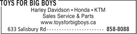 Toys For Big Boys (506-858-8088) - Display Ad - Harley Davidson • Honda • KTM Sales Service & Parts www.toysforbigboys.ca