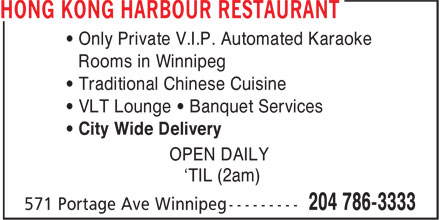 Hong Kong Harbour Restaurant (204-786-3333) - Display Ad - • Only Private V.I.P. Automated Karaoke Rooms in Winnipeg • Traditional Chinese Cuisine • VLT Lounge • Banquet Services • City Wide Delivery OPEN DAILY 'TIL (2am) • Only Private V.I.P. Automated Karaoke Rooms in Winnipeg • Traditional Chinese Cuisine • VLT Lounge • Banquet Services • City Wide Delivery OPEN DAILY 'TIL (2am)