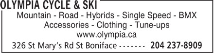 Olympia Cycle & Ski (204-237-8909) - Display Ad - Mountain - Road - Hybrids - Single Speed - BMX Accessories - Clothing - Tune-ups www.olympia.ca