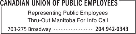 Canadian Union of Public Employees (204-942-0343) - Annonce illustrée======= - Representing Public Employees Thru-Out Manitoba For Info Call