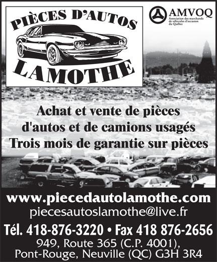 Pièces d'Autos Lamothe Enr (418-876-3220) - Annonce illustrée======= - Achat et vente de pièces d'autos et de camions usagés Trois mois de garantie sur pièces www.piecedautolamothe.com Tél. 418-876-3220   Fax 418 876-2656 949, Route 365 (C.P. 4001), Pont-Rouge, Neuville (QC) G3H 3R4