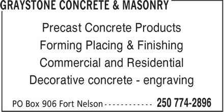 Graystone Concrete & Masonry (250-774-2896) - Display Ad - Precast Concrete Products Commercial and Residential Decorative concrete - engraving Forming Placing & Finishing