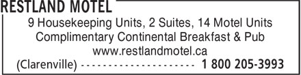 Restland Motel (709-466-7636) - Display Ad - 9 Housekeeping Units, 2 Suites, 14 Motel Units Complimentary Continental Breakfast & Pub www.restlandmotel.ca