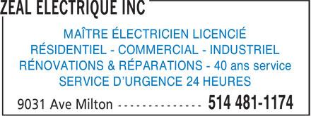 Zeal Electrique Inc (514-481-1174) - Annonce illustrée======= - MAÎTRE ÉLECTRICIEN LICENCIÉ RÉSIDENTIEL - COMMERCIAL - INDUSTRIEL RÉNOVATIONS & RÉPARATIONS - 40 ans service SERVICE D'URGENCE 24 HEURES