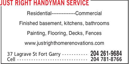 Just Right Handyman Service & Renovations (204-261-9684) - Annonce illustrée======= - Finished basement, kitchens, bathrooms Painting, Flooring, Decks, Fences www.justrighthomerenovations.com Finished basement, kitchens, bathrooms Painting, Flooring, Decks, Fences www.justrighthomerenovations.com Residential--------------Commercial Residential--------------Commercial