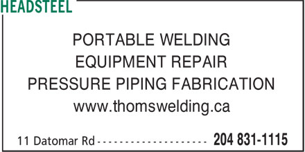 Headsteel (204-831-1115) - Annonce illustrée======= - PORTABLE WELDING EQUIPMENT REPAIR PRESSURE PIPING FABRICATION www.thomswelding.ca
