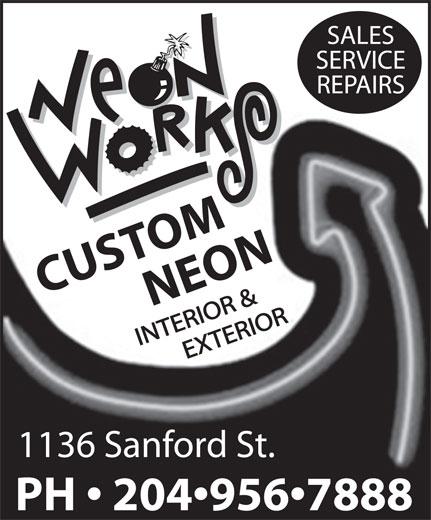 Neon Works (204-956-7888) - Display Ad - 1136 Sanford St. PH   204 956 7888 CUSTOMNEON