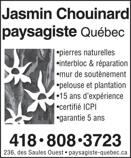 Jasmin Chouinard Paysagiste (418-808-3723) - Display Ad - Jasmin Chouinard paysagiste Québec pierres naturelles interbloc & réparation mur de soutènement pelouse et plantation 15 ans d expérience certifié ICPI garantie 5 ans 418  808  3723 236, des Saules Ouest   paysagiste-quebec.ca