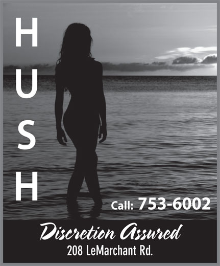 Hush (709-753-6002) - Display Ad - Call: 753-6002 Discretion Assured 208 LeMarchant Rd.