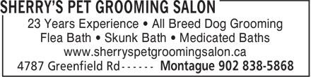 Sherry's Pet Grooming Salon (902-838-5868) - Annonce illustrée======= - Flea Bath • Skunk Bath • Medicated Baths www.sherryspetgroomingsalon.ca 23 Years Experience • All Breed Dog Grooming
