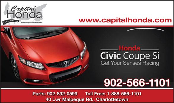 Capital Honda (902-566-1101) - Display Ad - 40 Lwr Malpeque Rd., Charlottetown Parts: 902-892-0599      Toll Free: 1-888-566-1101 www.capitalhonda.com 902-566-1101