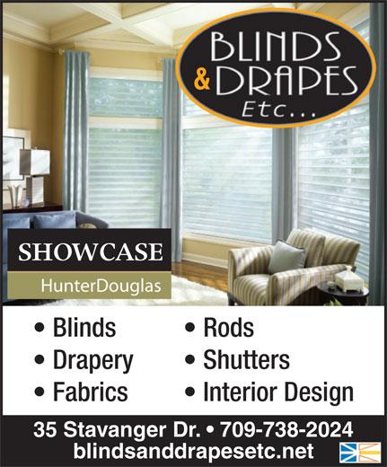 Blinds & Drapes Etc (709-738-2024) - Display Ad - & SHOWCASE HunterDouglas Blinds Rods Drapery Shutters Fabrics Interior Design 35 Stavanger Dr.   709-738-2024 blindsanddrapesetc.net