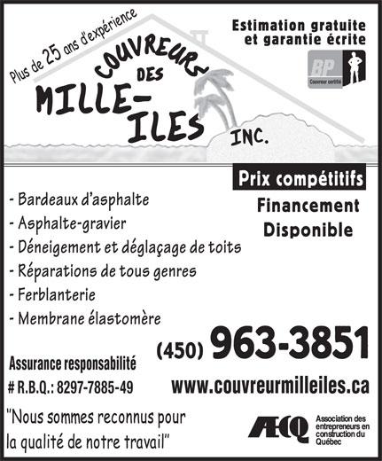 Couvreurs Des Mille-Iles (450-963-3851) - Annonce illustrée======= - - Réparations de tous genres - Ferblanterie - Membrane élastomère (450) 963-3851 Assurance responsabilité www.couvreurmilleiles.ca # R.B.Q.: 8297-7885-49 - Déneigement et déglaçage de toits Estimation gratuite Couvreur certifié et garantie écrite Prix compétitifs Financement - Bardeaux d asphalte - Asphalte-gravier Disponible
