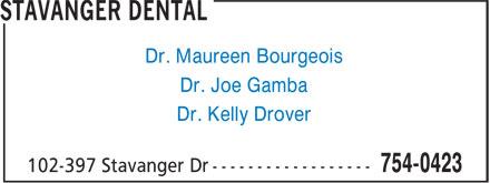 Stavanger Dental (709-754-0423) - Annonce illustrée======= - Dr. Maureen Bourgeois Dr. Joe Gamba Dr. Kelly Drover