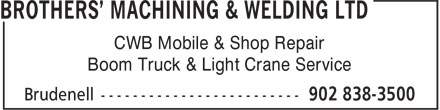 Brothers' Machining & Welding Ltd (902-838-3500) - Annonce illustrée======= - CWB Mobile & Shop Repair Boom Truck & Light Crane Service