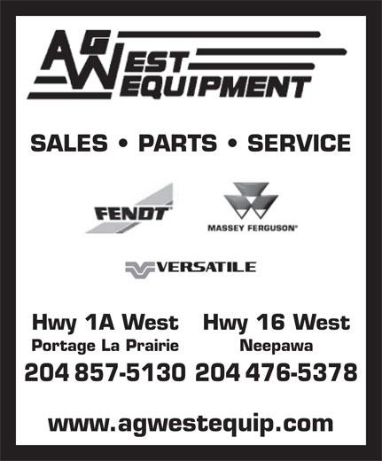 Ag West Equipment Ltd (204-857-5130) - Annonce illustrée======= - SALES   PARTS   SERVICE Hwy 1A West Hwy 16 West Portage La Prairie Neepawa 204 857-5130204 476-5378 www.agwestequip.com SALES   PARTS   SERVICE Hwy 1A West Hwy 16 West Portage La Prairie Neepawa 204 857-5130204 476-5378 www.agwestequip.com