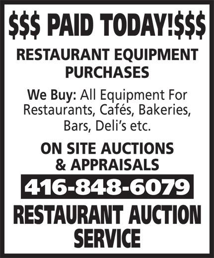 Restaurant Auction Service (416-848-6079) - Annonce illustrée======= - $$$ PAID TODAY!$$$ RESTAURANT EQUIPMENT PURCHASES We Buy: All Equipment For Restaurants, Cafés, Bakeries, Bars, Deli s etc. ON SITE AUCTIONS & APPRAISALS 416-848-6079 RESTAURANT AUCTION SERVICE