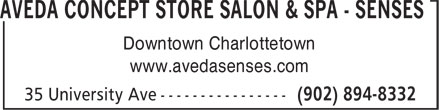 Senses-An Aveda Concept Store Salon & Spa (902-894-8332) - Display Ad - AVEDA CONCEPT STORE SALON & SPA - SENSES Downtown Charlottetown www.avedasenses.com