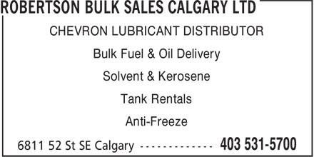 Robertson Bulk Sales Calgary Ltd (403-531-5700) - Display Ad - CHEVRON LUBRICANT DISTRIBUTOR Bulk Fuel & Oil Delivery Solvent & Kerosene Tank Rentals Anti-Freeze CHEVRON LUBRICANT DISTRIBUTOR Bulk Fuel & Oil Delivery Solvent & Kerosene Tank Rentals Anti-Freeze