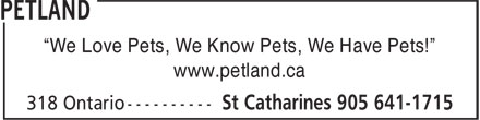 "Petland (905-641-1715) - Annonce illustrée======= - ""We Love Pets, We Know Pets, We Have Pets!"" www.petland.ca"
