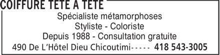 Coiffure Tête A Tête (418-543-3005) - Annonce illustrée======= - Spécialiste métamorphoses Styliste - Coloriste Depuis 1988 - Consultation gratuite