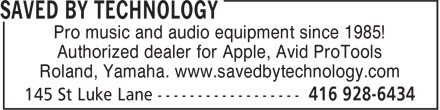 Saved By Technology (416-928-6434) - Annonce illustrée======= - Pro music and audio equipment since 1985! Authorized dealer for Apple, Avid ProTools Roland, Yamaha. www.savedbytechnology.com