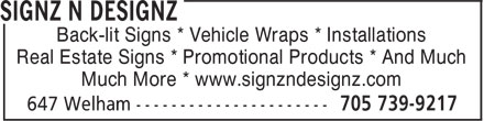 Signz N Designz (705-739-9217) - Display Ad - Back-lit Signs * Vehicle Wraps * Installations Real Estate Signs * Promotional Products * And Much Much More * www.signzndesignz.com