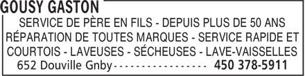 Gousy Gaston (450-378-5911) - Annonce illustrée======= - SERVICE DE PÈRE EN FILS - DEPUIS PLUS DE 50 ANS RÉPARATION DE TOUTES MARQUES - SERVICE RAPIDE ET COURTOIS - LAVEUSES - SÉCHEUSES - LAVE-VAISSELLES